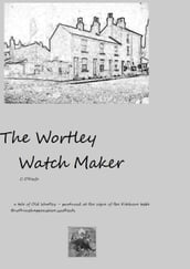 The Wortley Watch Maker