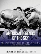 The Wright Brothers, Charles Lindbergh and Amelia Earhart