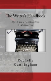 The Writer s Handbook; 365 Days of Inspiration & Motivation
