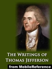 The Writings Of Thomas Jefferson Vol. 6 (Of 20). Illustrated (Mobi Classics)