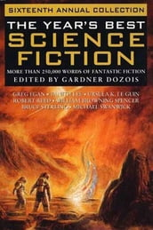 The Year s Best Science Fiction: Sixteenth Annual Collection