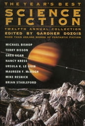 The Year s Best Science Fiction: Twelfth Annual Collection