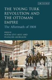 The Young Turk Revolution and the Ottoman Empire