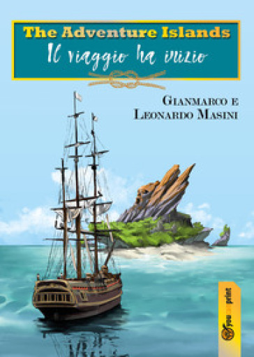 The adventure islands. Il viaggio ha inizio - Gianmarco Masini |