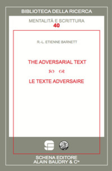 The adversarial text-Le texte adversaire - R.-L. Etienne Barnett |