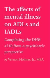 The affects of mental illness on ADLs and IADLs