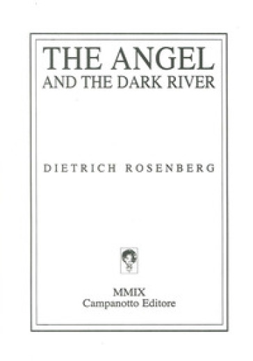 The angel and the dark river - Dietrich Rosenberg |