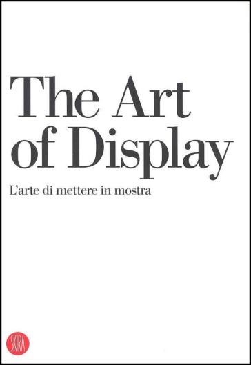 The art of display-L'arte di mettere in mostra - L. Molinari | Ericsfund.org