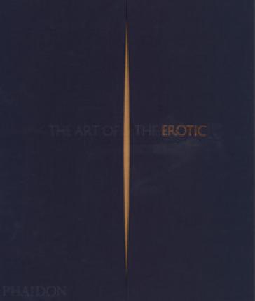 The art of erotic. Ediz. a colori
