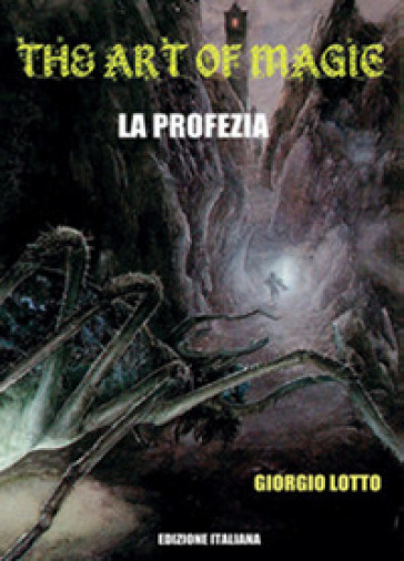 The art of magic. La profezia - Giorgio Lotto |