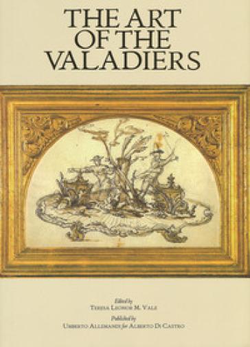 The art of the Valadiers. Ediz. a colori - T. L. M. Vale |