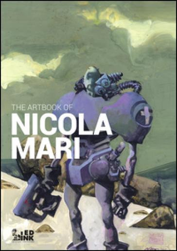 The artbook of Nicola Mari. Ediz. italiana - Nicola Mari | Thecosgala.com