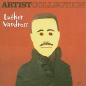 The artist collection - luther vandross