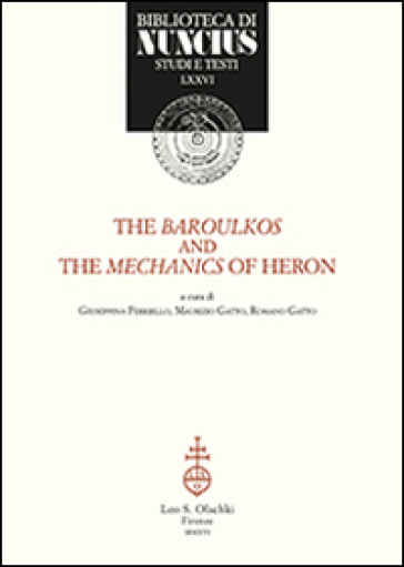 The baroulkos and the mechanics of Heron. Ediz. italiana e inglese