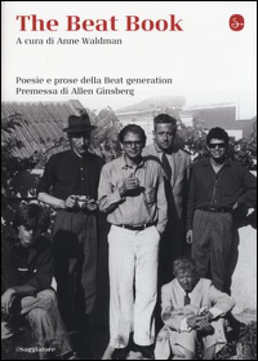 The beat book. Poesie e prose della beat generation - A. Wladman |
