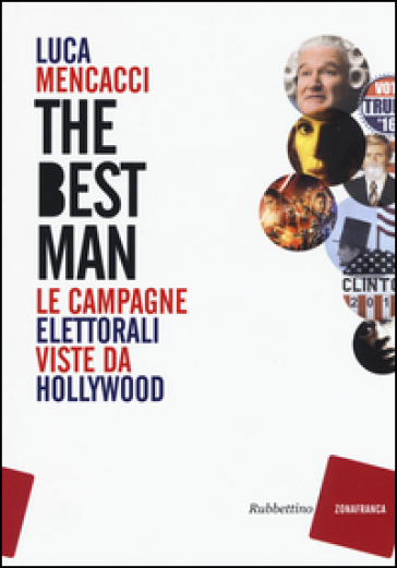 The best man. Le campagne elettorali viste da Hollywood