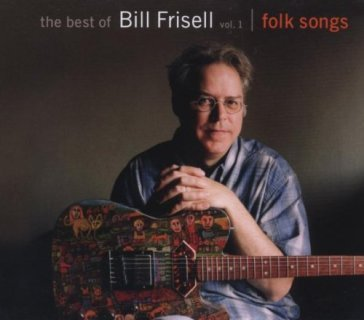 The best of bill frisell, vol.1:folk son