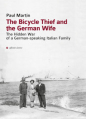 The bicycle thief and the German wife. The hidden war of a German-speaking Italian family