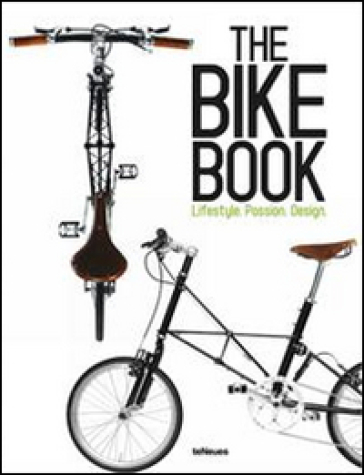 The bike book. Lifestyle, passion, design. Ediz. inglese, tedesca e francese