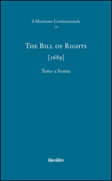 The bill of rights (1689). Ediz. multilingue - F. Del Conte |