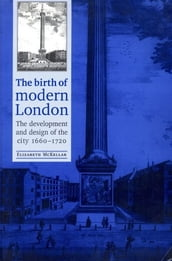 The birth of modern London