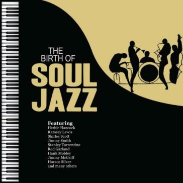 The birth of soul jazz