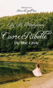 The blue castle. Cuore ribelle