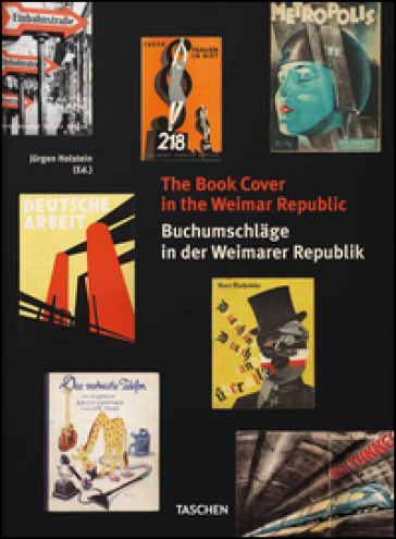 The book cover in the Weimar Republic. Ediz. inglese e tedesca - Jurgen Holstein |