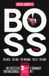 The boss series: The boss-The girl-The wedding-The ex-The baby
