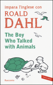 The boy who talked with animals. Impara l inglese con Roald Dahl