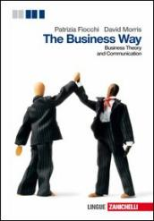 The business way. Businness theory and communication. Per le Scuole superiori. Con espansione online