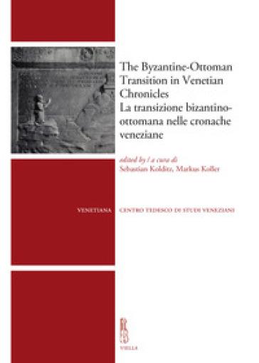 The byzantine-ottoman transition in Venetian Chronicles-La transizione bizantino-ottomana nelle cronache veneziane