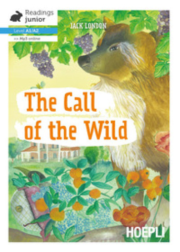 The call of the wild. Con File audio per il download - Jack London |