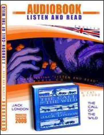 The call of the wild. Audiolibro. CD Audio e CD-ROM