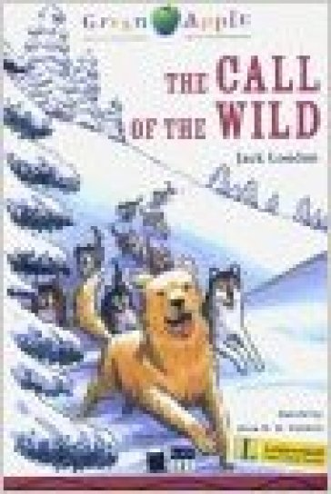 The call of the wild. Con audiolibro. CD Audio - Jack London  