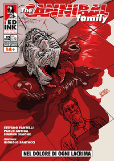 The cannibal family. 12: Nel dolore di ogni lacrima - Stefano Fantelli   Rochesterscifianimecon.com