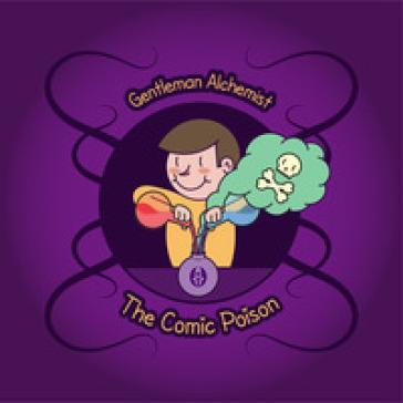 The comic poison. Ediz. italiana - Gentleman Alchemist   Rochesterscifianimecon.com