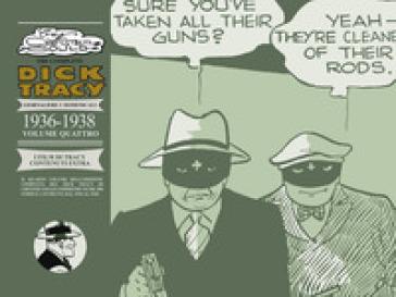 The complete Dick Tracy. Giornaliere e domenicali. 4: 1936-1938 - Chester Gould | Rochesterscifianimecon.com