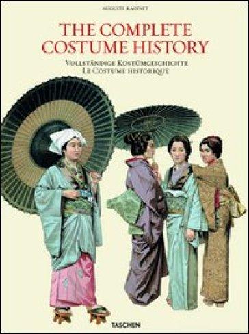 The complete costume history. Ediz. inglese, tedesca e francese - Auguste Racinet |