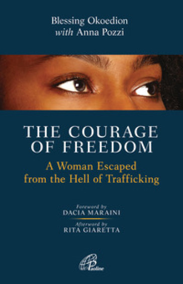 The courage of freedom. A woman escaped from the hell of trafficking - Blessing Okoedion | Kritjur.org