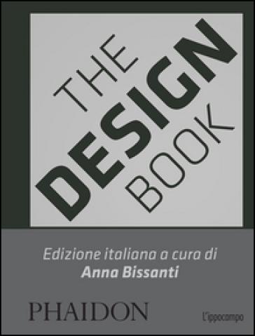 The design book. Ediz. italiana - A. Bissanti   Thecosgala.com