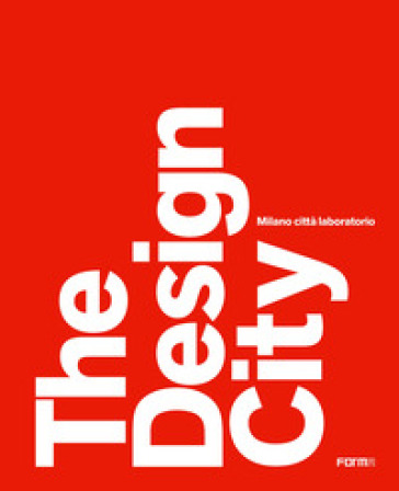 The design city. Milano città laboratorio - Marco Sammicheli | Jonathanterrington.com