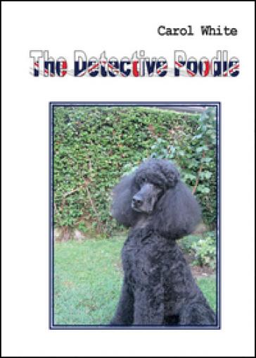 The detective Poodle - Carol White | Thecosgala.com