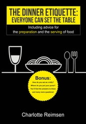 The dinner etiquette: Everyone can set the table