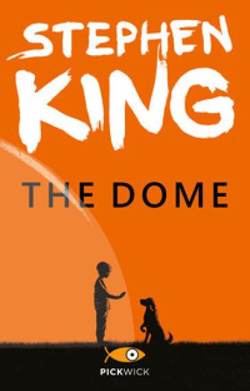 The dome - Stephen King   Rochesterscifianimecon.com