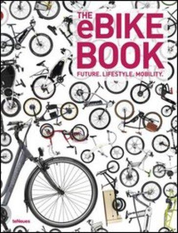 The eBike book. Ediz. inglese, tedesca e francese -  pdf epub