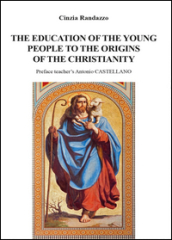 The education of young people to the origins of the christianity