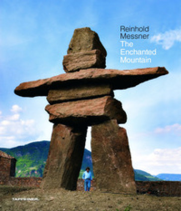 The enchanted mountain - Reinhold Messner | Ericsfund.org