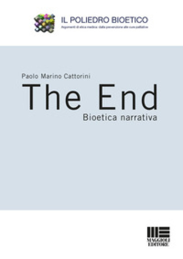 The end. Bioetica narrativa - Paolo Marino Cattorini | Ericsfund.org