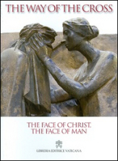 The face of Christ, the face of man. The Way of the Cross 2014
